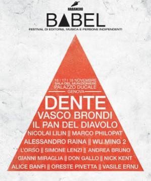 Babel festival di editoria, musica e persone indipendenti dal 16 al 18 novembre a Genova con Dente, Vasco Brondi, Il pan del diavolo, Alessandro Raina, Simone Lenzi, Wu MIng 2, Marco Philopat e tanti altri.